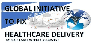 GLOBAL INITIATIVE TO FIX HEALTHCARE DELIVERY BY BLUE LABEL WEEKLY MAGAZINE | IoT in Healthcare | Healthcare IoT | WEBSITE |